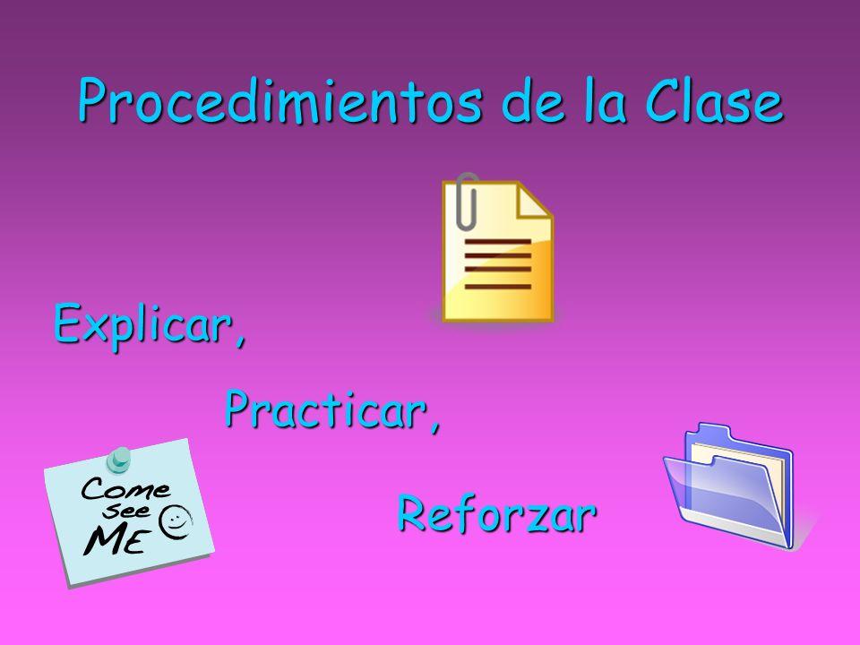 Procedimientos de la Clase Explicar, Practicar, Reforzar Reforzar