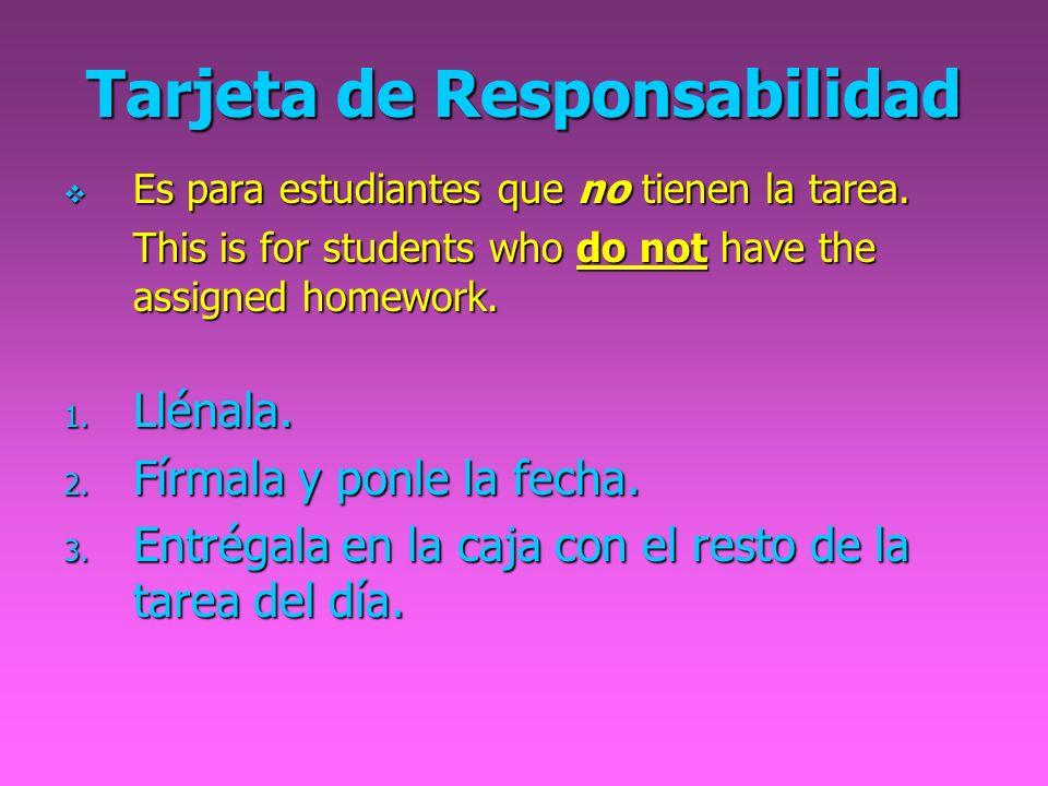 Tarjeta de Responsabilidad Es para estudiantes que no tienen la tarea.