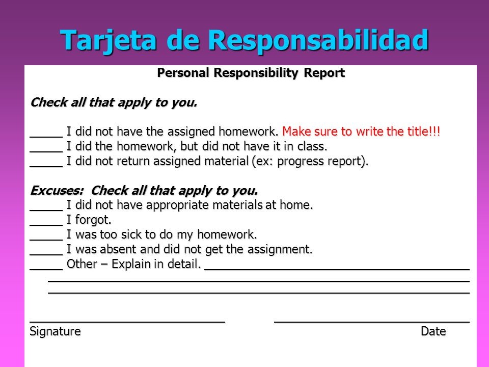 Tarjeta de Responsabilidad Personal Responsibility Report Check all that apply to you. _____ I did not have the assigned homework. Make sure to write