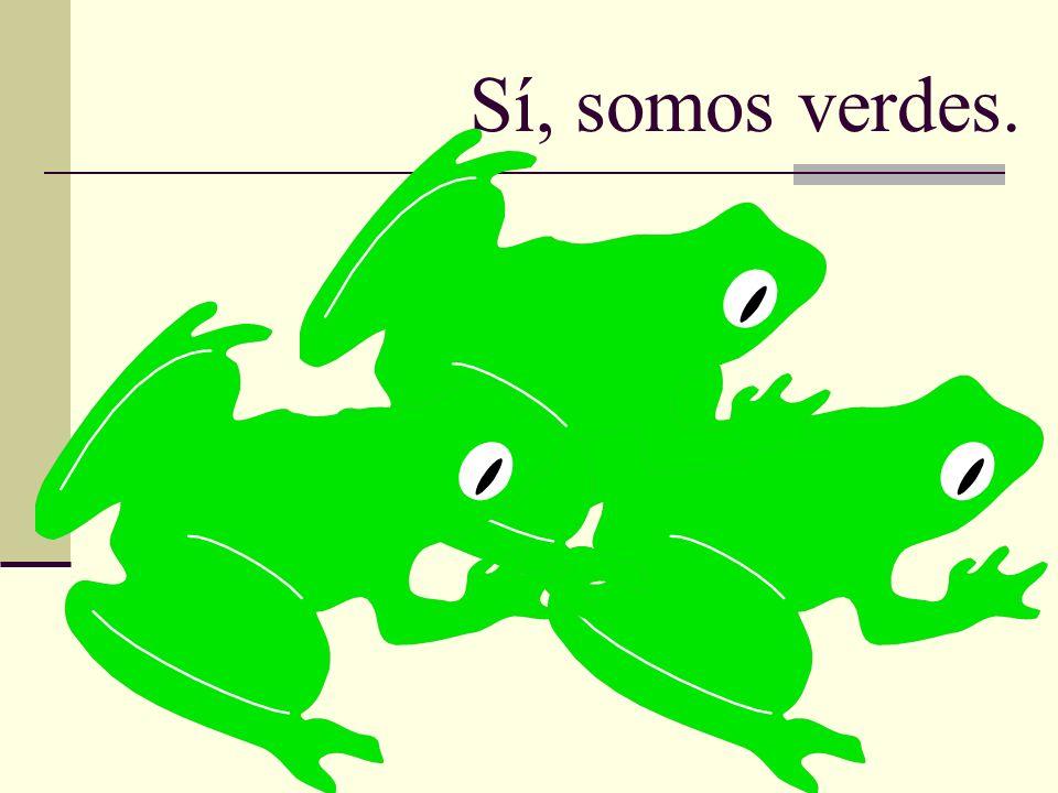 Sí, somos verdes.