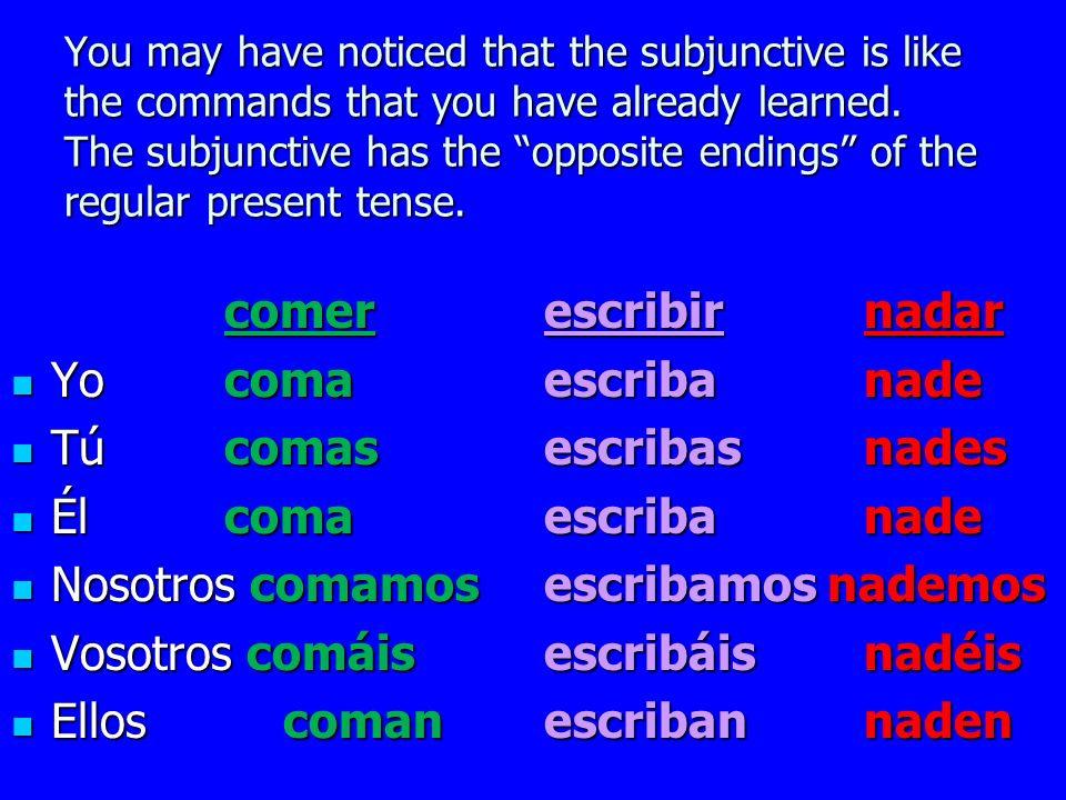¿Cómo se forma el subjuntivo? 1.Empezar con la forma YO 2.Quitar la o 3.Poner las terminaciones opuestas 4.-AR:-e-emos -es-éis -e-en 5.-ER / -IR:-a-am