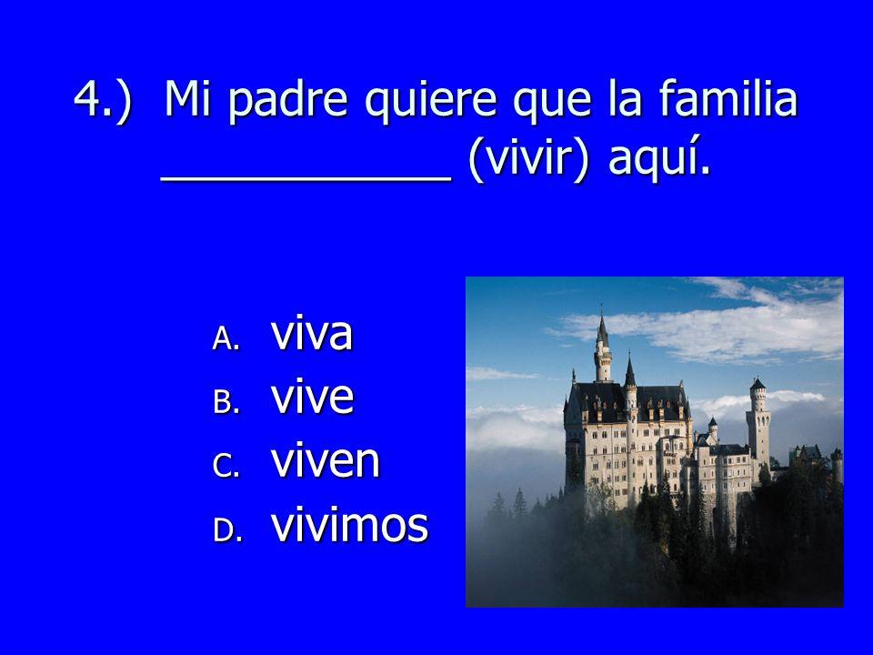 3.) Ojalá que Juan __________ (estar) bien. A. esta B. esté C. está D. éste