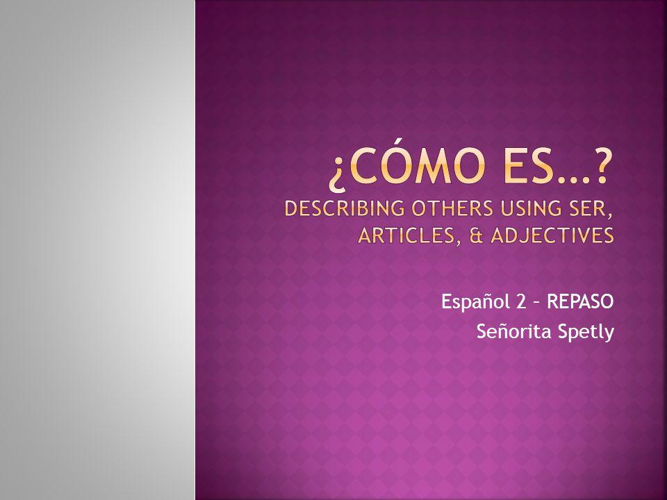 Español 2 – REPASO Señorita Spetly