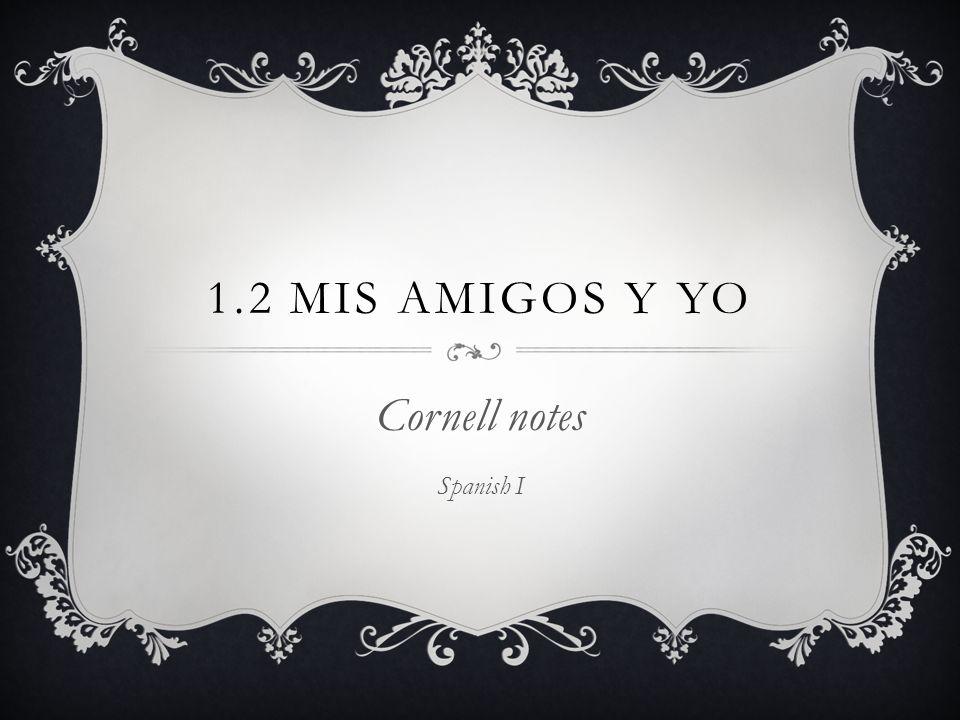 1.2 MIS AMIGOS Y YO Cornell notes Spanish I