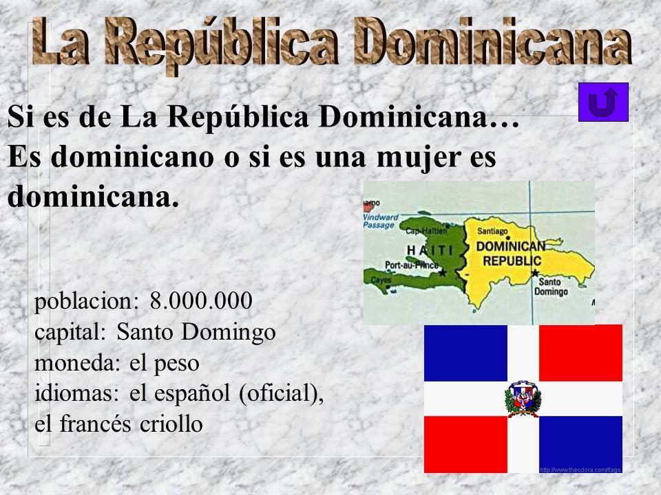 Si es de Cuba..se dice que es cubano, o cubana. poblacion: 11.000.000 de habitantes capital: La Habana moneda: el peso, el dólar américano idiomas: el
