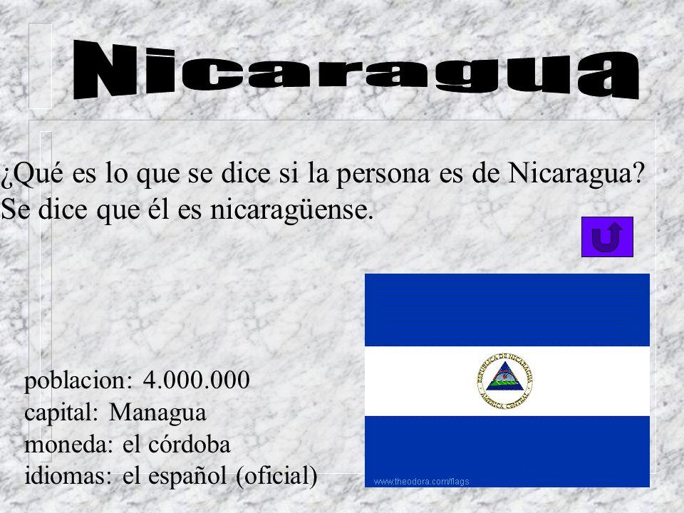 ¿Qué es lo que se dice si la persona es de Nicaragua.