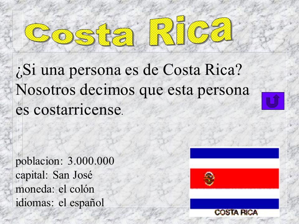 ¿Qué es lo que se dice si la persona es de Nicaragua? Se dice que él es nicaragüense. poblacion: 4.000.000 capital: Managua moneda: el córdoba idiomas