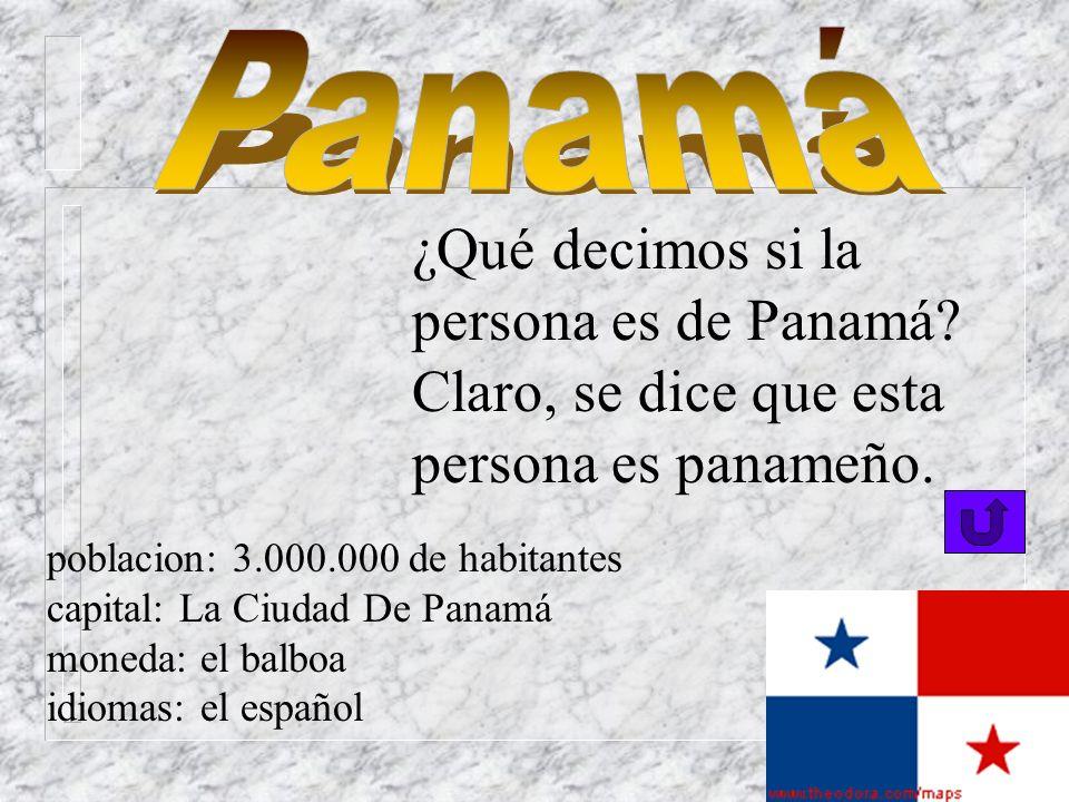 ¿Si una persona es de Costa Rica? Nosotros decimos que esta persona es costarricense. poblacion: 3.000.000 capital: San José moneda: el colón idiomas: