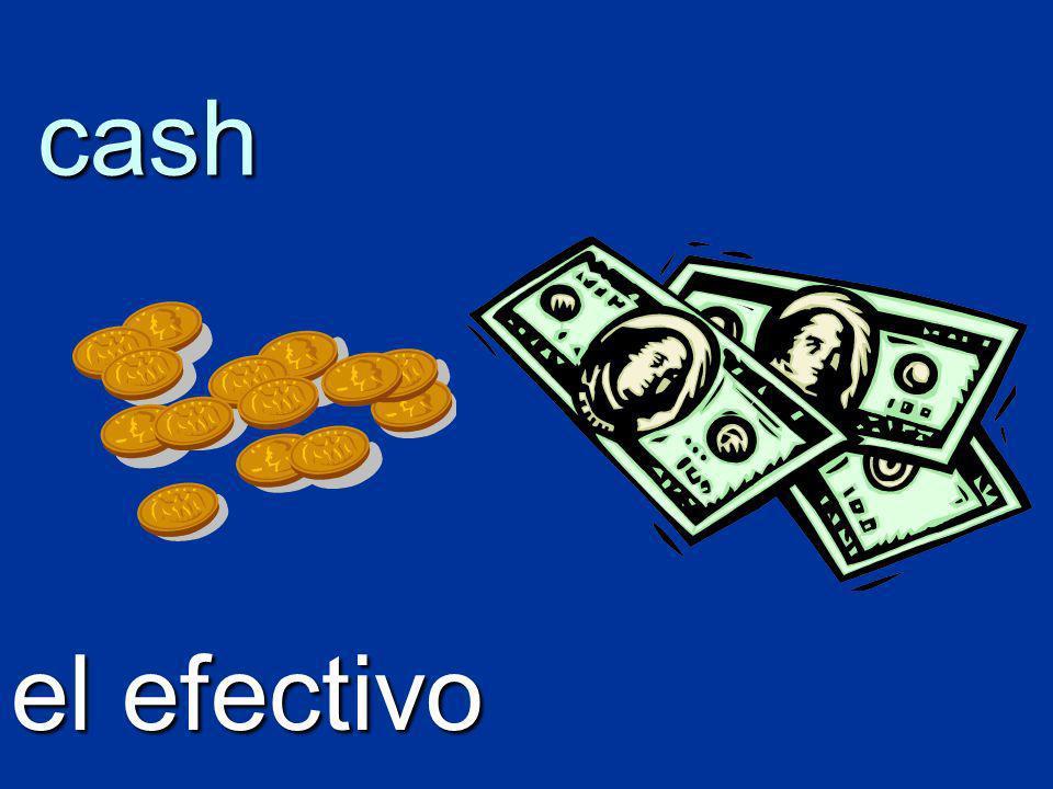 cash el efectivo