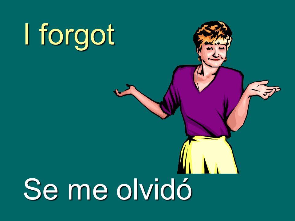 I forgot Se me olvidó