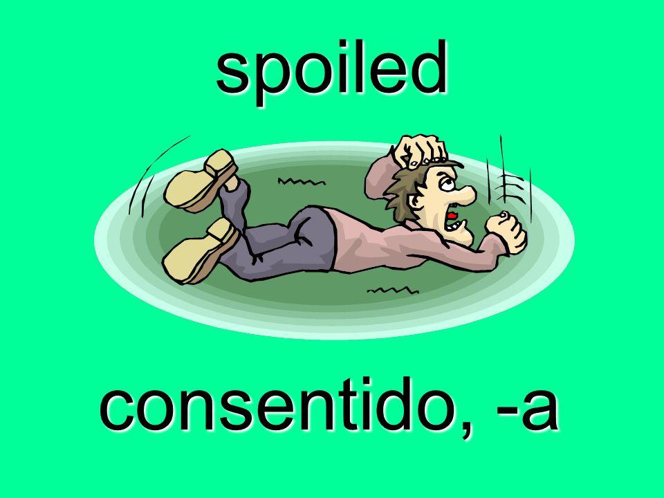 spoiled consentido, -a