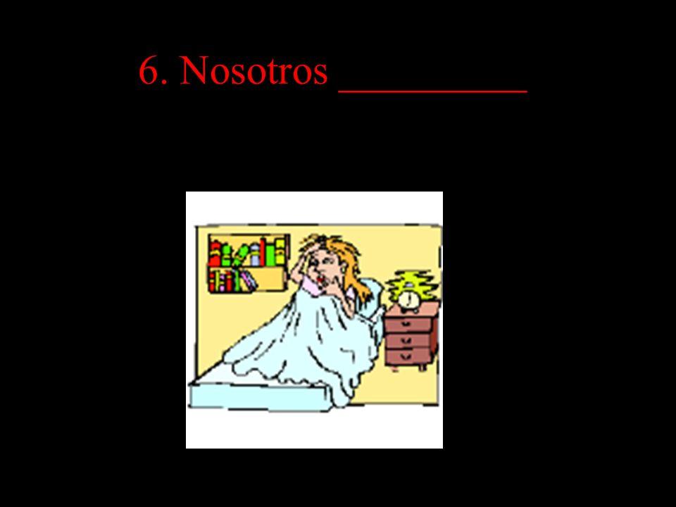 6. Nosotros _________