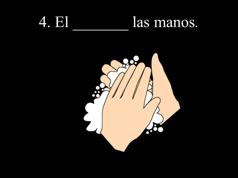 4. El se lava las manos.