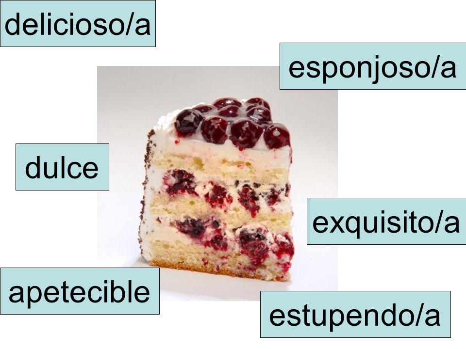 delicioso/a exquisito/a esponjoso/a apetecible estupendo/a dulce