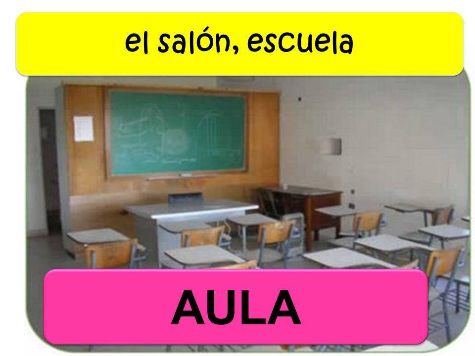 AULA el salón, escuela