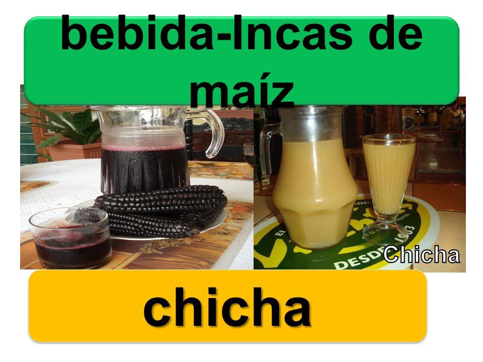 bebida-Incas de maíz chichachicha