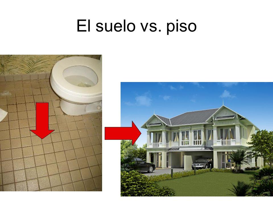 El suelo vs. piso