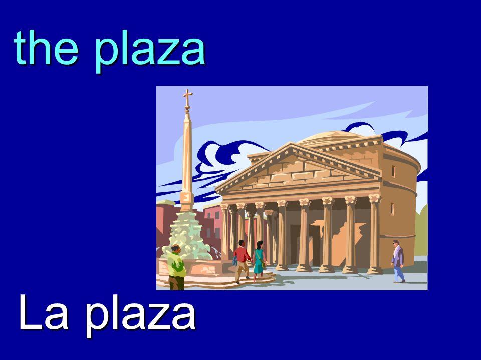 the plaza La plaza