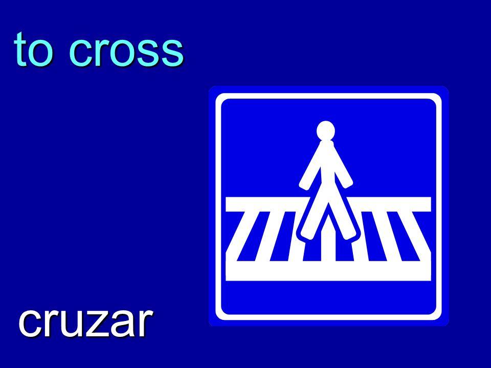 to cross cruzar