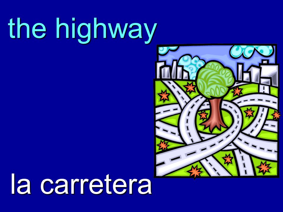 the highway la carretera
