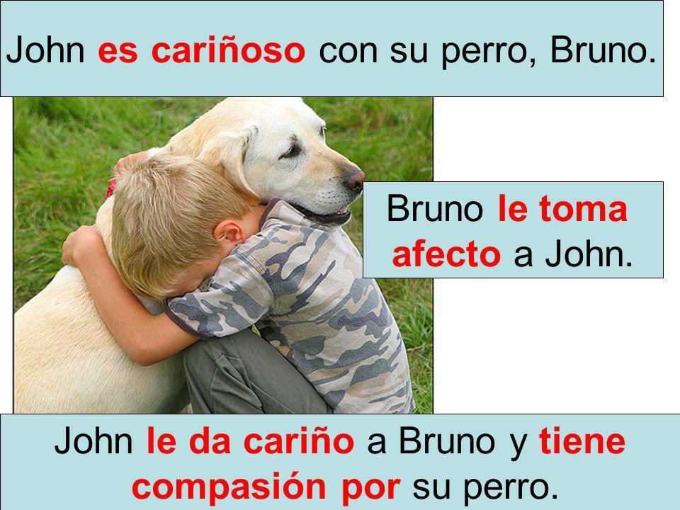 Bruno le toma afecto a John. John es cariñoso con su perro, Bruno. John le da cariño a Bruno y tiene compasión por su perro.