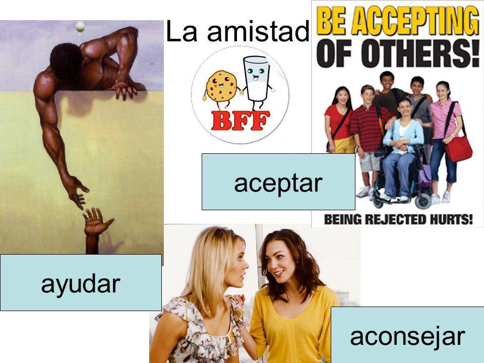 La amistad ayudar aconsejar aceptar