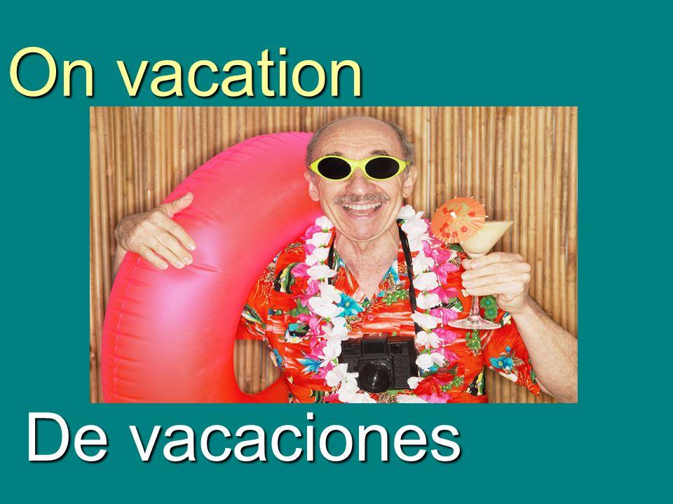 On vacation De vacaciones
