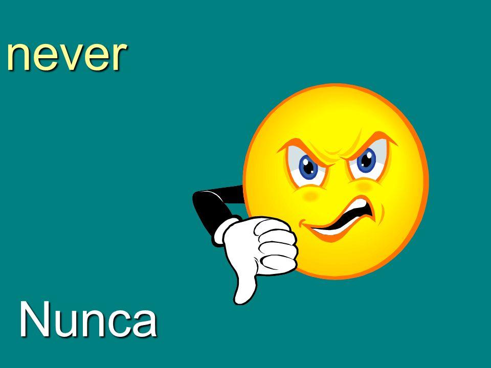 never Nunca