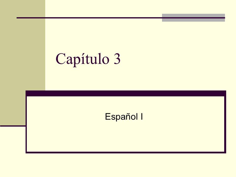 Capítulo 3 Español I