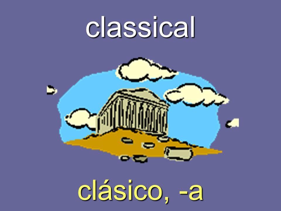 classical clásico, -a