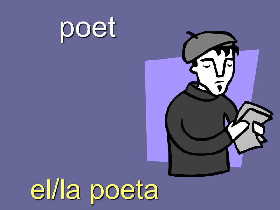 poet el/la poeta