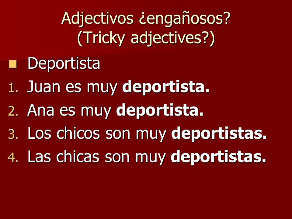 Adjectivos ¿engañosos. (Tricky adjectives ) Deportista Deportista 1.