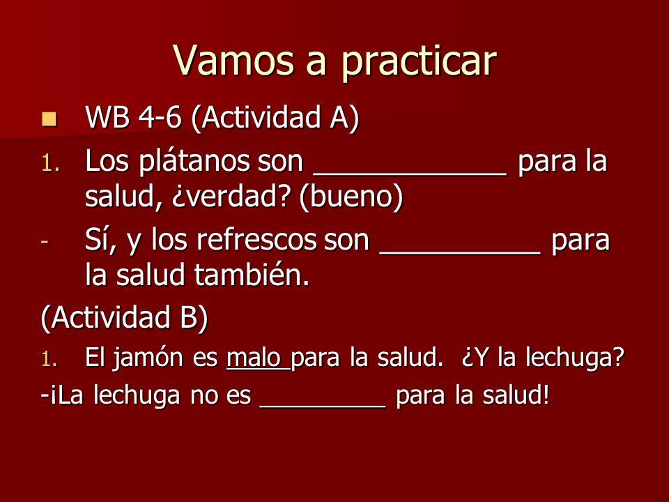 Vamos a practicar WB 4-6 (Actividad A) WB 4-6 (Actividad A) 1.