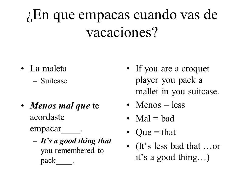 ¿En que empacas cuando vas de vacaciones.