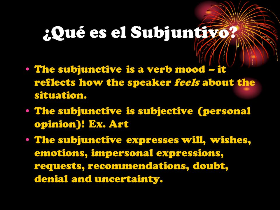 I – Impersonal Expressions Use subjunctive after impersonal expressions that imply will, emotion, and doubt.