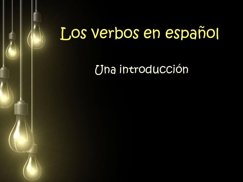 Los verbos en español Una introducción
