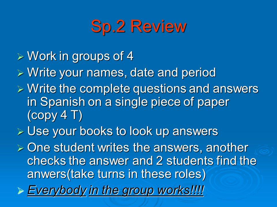 AGENDA 9/9/08 español 2 Hoy es martes, 9 de septiembre del 2008. Acaben el juego de Buques Hagan repaso #1,2,3,4 (I will NOT be checking any work unti