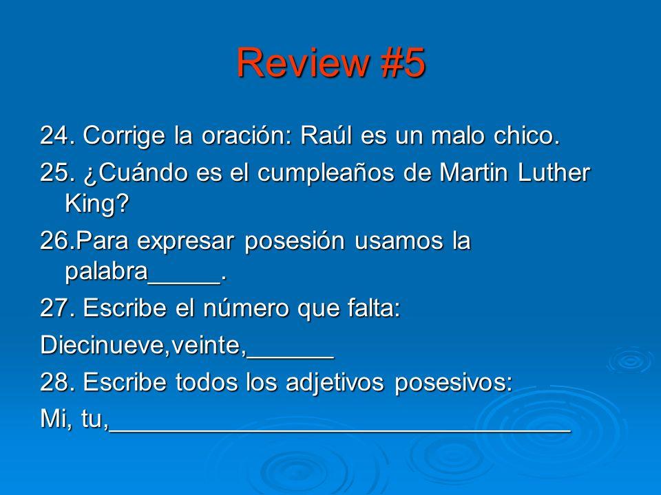 Review #4 18. ¿Qué verbo usamos para decir la edad.