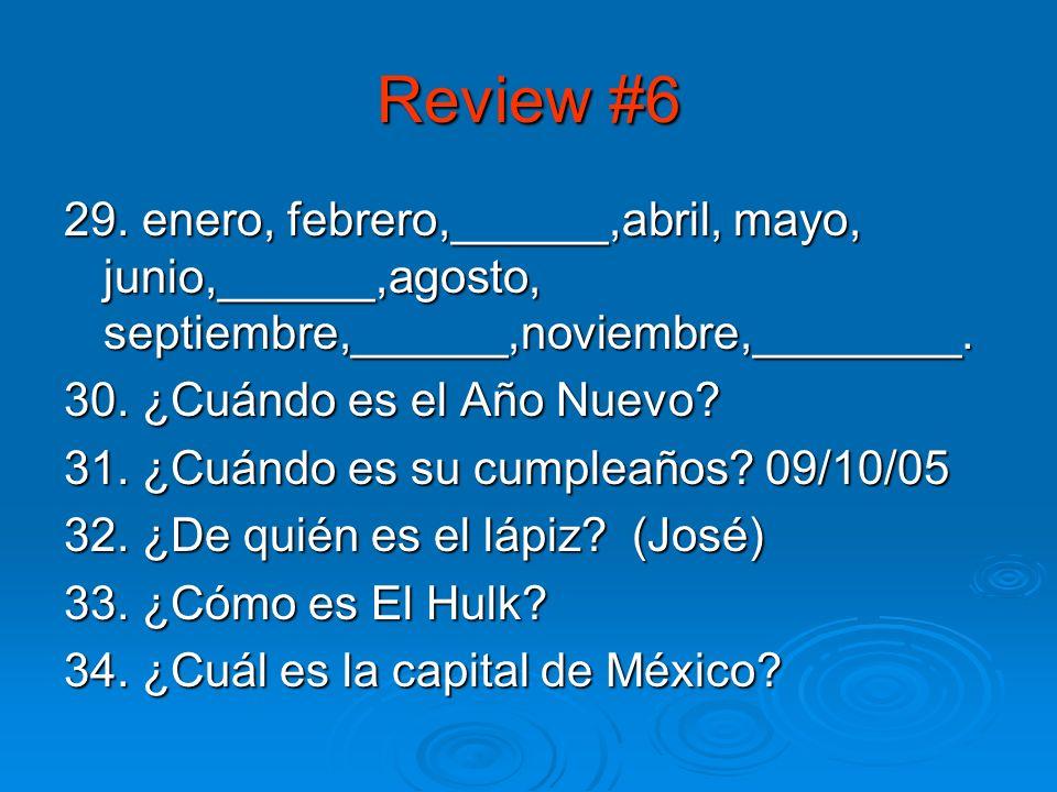 Review #5 24. Corrige la oración: Raúl es un malo chico. 25. ¿Cuándo es el cumpleaños de Martin Luther King? 26.Para expresar posesión usamos la palab