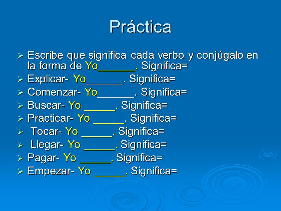 Verbos -car,-zar y –gar (p.38) Verbos que terminan en -car,-zar y –gar en el pretérito se escriben diferentemente en la forma de Yo.