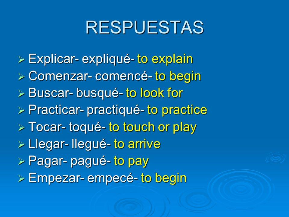 Práctica Escribe que significa cada verbo y conjúgalo en la forma de Yo______.
