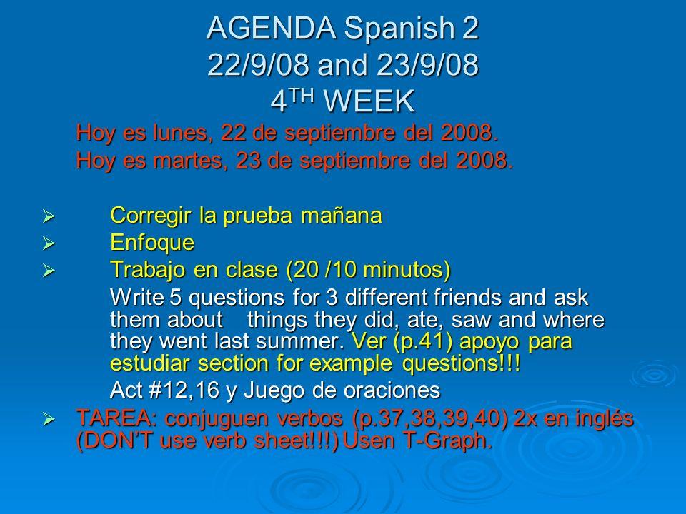 Spanish 2-Agenda 19/9/08 12 th Day Hoy es viernes, 19 de septiembre del 2008. Hoy es viernes, 19 de septiembre del 2008. Enfoque- Tarjetas (MATCHING)