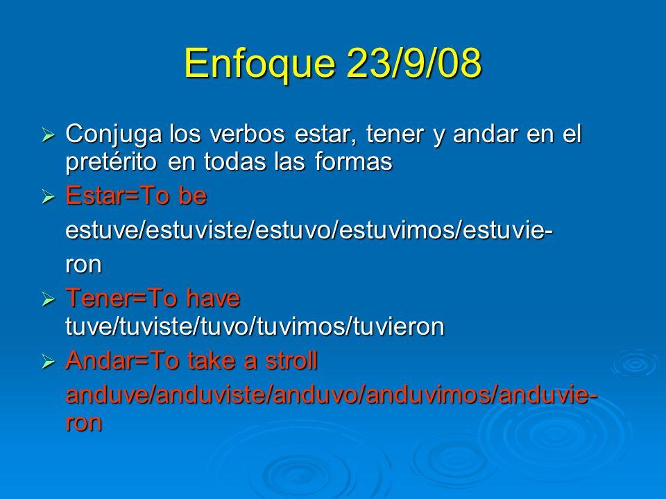 Enfoque 22/9/08 1. Cambien la tarea del párrafo del verano. 2. Circulen los verbos y corríjan los errores de su compañero(a). (Tienen 5 minutos)