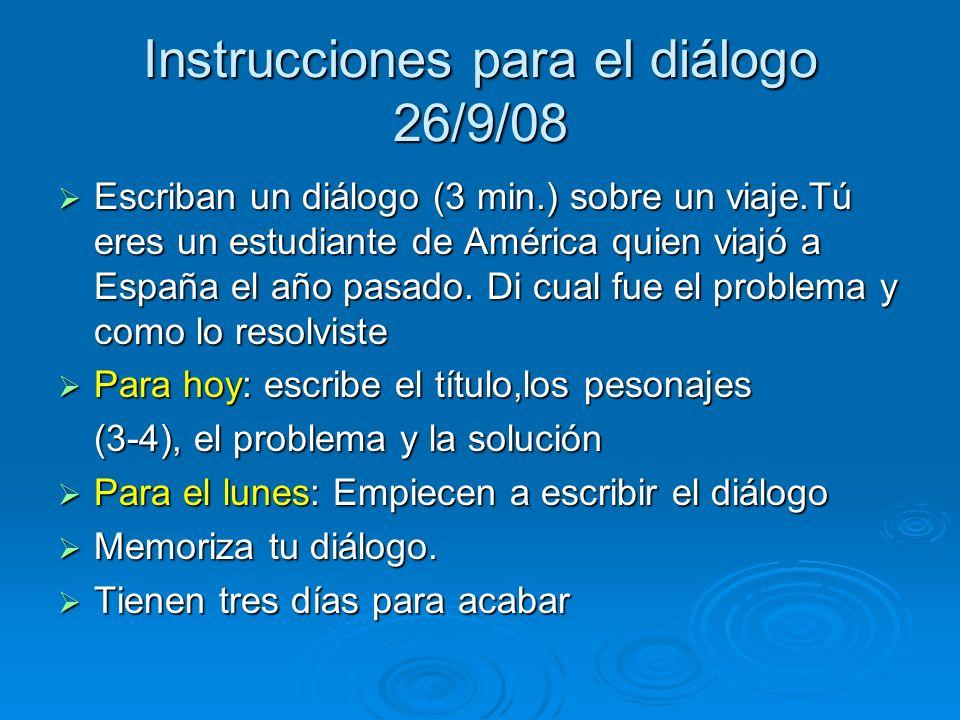 AGENDA Spanish 2 26/9/08 4 th week Hoy es viernes, 26 de septiembre del 2008. Examen el martes de unidad 1-etapa 1 Lectura p.44 Lectura p.44 Cambien d