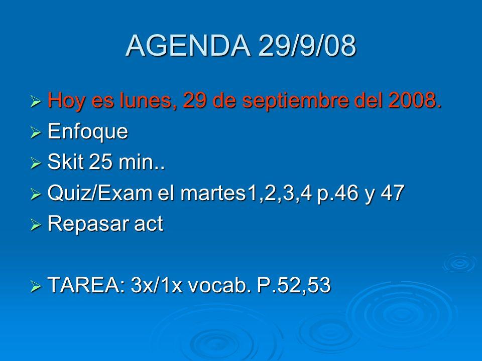 AGENDA 29/9/08 Hoy es lunes, 29 de septiembre del 2008.