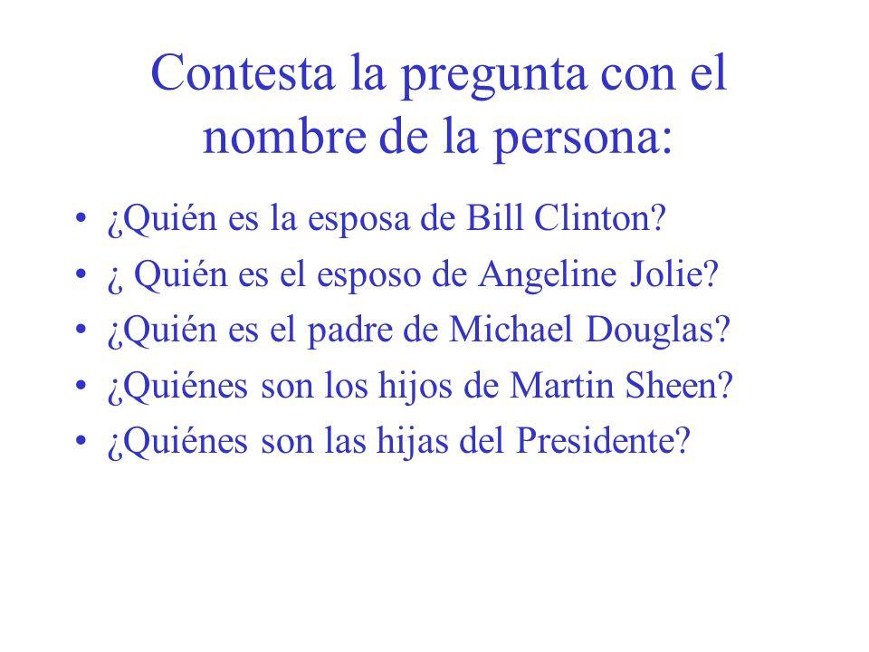 Contesta la pregunta con el nombre de la persona: ¿Quién es la esposa de Bill Clinton? ¿ Quién es el esposo de Angeline Jolie? ¿Quién es el padre de M