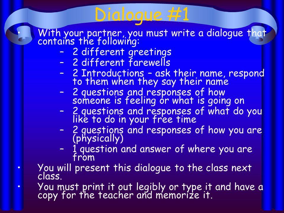9 El Objetivo-Objective Los estudiantes van a tomar un examen y hacer un dialogo The students will take a test and create a dialogue with a partner