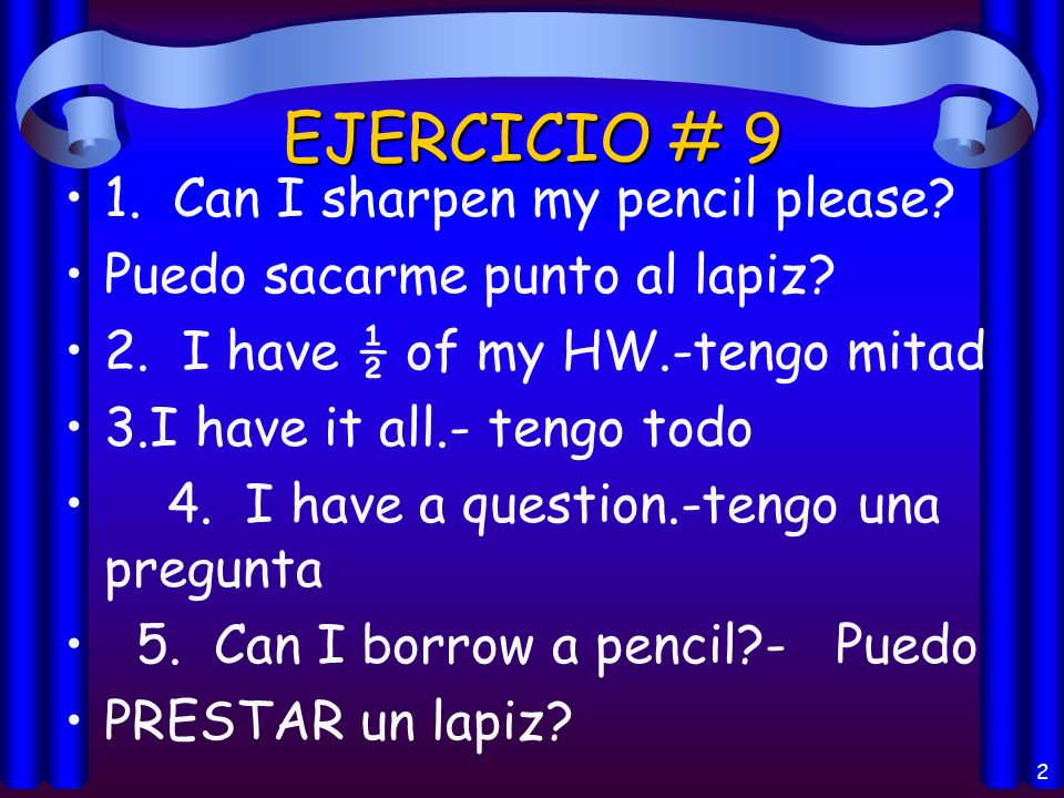 2 EJERCICIO # 9 1.Can I sharpen my pencil please.