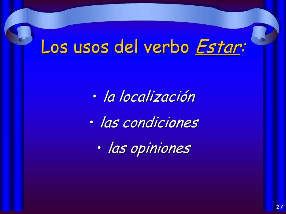 26 Los usos del verbo Ser: el origenel origen la identificaciónla identificación las característicaslas características la horala hora un eventoun eve