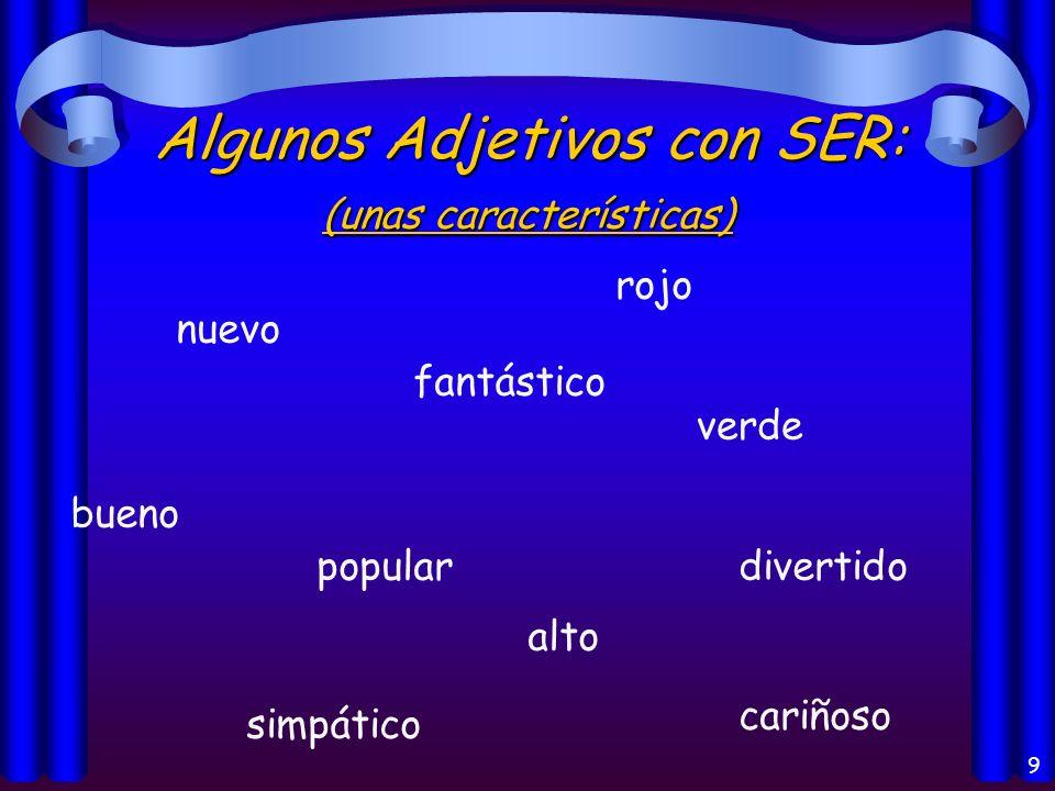 8 Los usos del verbo Ser: Origin of a person or thing (el origen) Identification (la identificación) Characteristics (las características) Telling tim